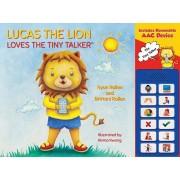 Lucas the Lion Loves the Tiny Talker(tm), Hardcover