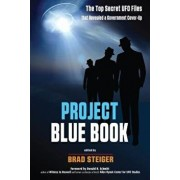 Project Blue Book: The Top Secret UFO Files That Revealed a Government Cover-Up, Paperback/Brad Steiger
