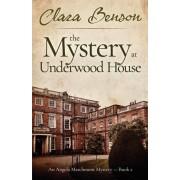 The Mystery at Underwood House, Paperback/Clara Benson