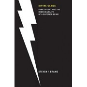 Divine Games: Game Theory and the Undecidability of a Superior Being/Steven J. Brams