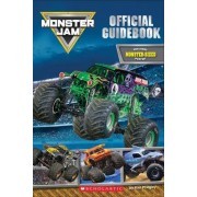 Monster Jam: Tricks Trucks and Guidebook Official Guidebook with Poster by Kiel Phegley