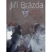 ART vydavatelství Jiří Brázda - Malba, grafika - Jiří Brázda