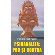 Psihanaliza: pro si contra/Pierre-Henry Castel