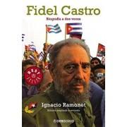 Fidel Castro: Biografia a DOS Voces, Paperback/Ignacio Ramonet