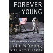 Forever Young: A Life of Adventure in Air and Space, Paperback/John W. Young