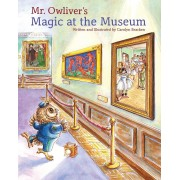 Mr. Owliver's Magic at the Museum, Hardcover