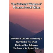 The Collected Wisdom of Florence Scovel Shinn, Paperback