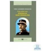 Viata tatalui meu generalul Ioan Dragalina - Virgil Alexandru Dragalina