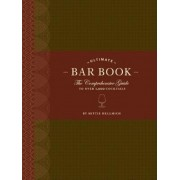 The Ultimate Bar Book: The Comprehensive Guide to Over 1,000 Cocktails, Hardcover