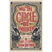 Will the Circle Be Unbroken?: A Memoir of Learning to Believe You're Gonna Be Okay, Hardcover/Sean Dietrich