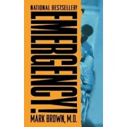 Emergency!: True Stories from the Nation's Ers, Paperback/Mark Brown