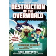 Destruction of the Overworld: Herobrine Reborn Book Two: A Gameknight999 Adventure: An Unofficial Minecrafter's Adventure, Paperback