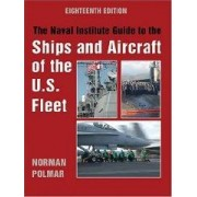 Naval Institute Guide to the Ships and Aircraft of the U.S. Fleet Polmar Norman