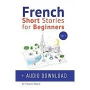 French: Short Stories for Beginners + French Audio Download: Improve Your Reading and Listening Skills in French. Learn French (French), Hardcover/Frederic Bibard