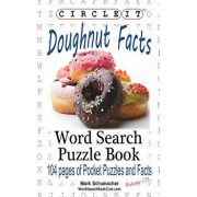 Circle It, Doughnut / Donut Facts, Word Search, Puzzle Book, Paperback/Lowry Global Media LLC