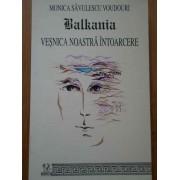 Balkania Vesnica Noastra Intoarcere Vol.1 - Monica Savulescu Voudouri