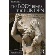 The Body Bears the Burden by Robert Scaer