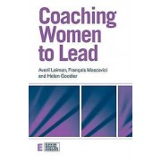 Coaching Women to Lead par Leimon & AverilMoscovici & Francois White Water Strategies & London & UKGoodier & Helen White Water Strategies & London ...