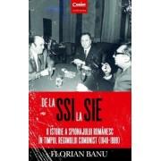 De la SSI la SIE. O istorie a spionajului romanesc in timpul regimului comunist (1948 - 1989)
