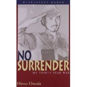 No Surrender: My Thirty Year War by Hiroo Onoda