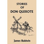 Stories of Don Quixote Written Anew for Children, Paperback/James Baldwin
