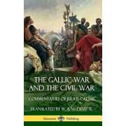 The Gallic War and the Civil War: Commentaries of Julius Caesar (Hardcover)/Julius Caesar