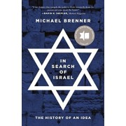 In Search of Israel: The History of an Idea, Paperback/Michael Brenner
