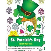 St. Patrick's Day Coloring Book: 30 Coloring Pages of St. Patrick's Day in Coloring Book for Adults (Vol 1), Paperback/Sonia Rai