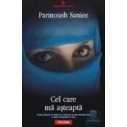 Cel care ma asteapta - Parinoush Saniee