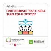 Parteneriate Profitabile si Relatii Autentice - produs online (MP3)