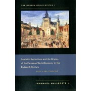 Modern World-System I. Capitalist Agriculture and the Origins of the European World-Economy in the Sixteenth Century, Paperback/Immanuel Wallerstein