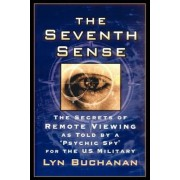 """The Seventh Sense: The Secrets of Remote Viewing as Told by a """"Psychic Spy"""" for the U.S. Military, Paperback"""