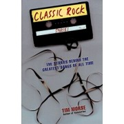 Classic Rock Stories: The Stories Behind the Greatest Songs of All Time, Paperback/Tim Morse