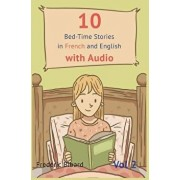 10 Bedtime Stories in French and English with Audio.: French for Kids - Learn French with Parallel English Text, Hardcover/Frederic Bibard
