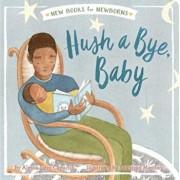 Hush a Bye, Baby, Hardcover/Alyssa Satin Capucilli