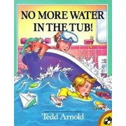 No More Water in the Tub!, Paperback/Tedd Arnold