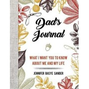 Dad's Journal: What I Want You to Know about Me and My Life, Hardcover/Jennifer Basye Sander