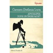Apocalipsa dupa un inger mort/Carmen Stefania Luca