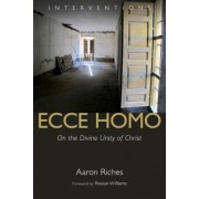 Ecce Homo: On the Divine Unity of Christ, Paperback