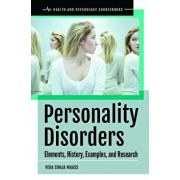 Personality Disorders: Elements, History, Examples, and Research, Hardcover/Vera Sonja Maass