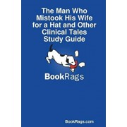 The Man Who Mistook His Wife for a Hat and Other Clinical Tales Study Guide, Paperback/Bookrags Com