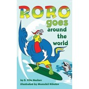 Roro goes around the world: How a little parrot makes his dream come true (and asked me that I dare you to go and do it too), Hardcover/S. Vito Neshev