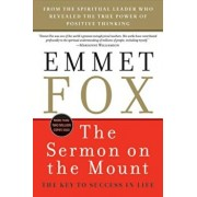 The Sermon on the Mount - Reissue: The Key to Success in Life, Paperback/Emmet Fox