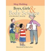 Boys, Girls & Body Science: A First Book about Facts of Life, Hardcover