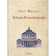 Trilogia Romantismului - Virgil Nemoianu