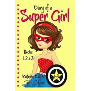 Diary of a SUPER GIRL - Books 1-3: Books for Girls 9-12, Paperback/John Zakour