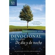 Devocional En Un A o--de D a Y de Noche: Encuentros Diarios Con El Dios de la Palabra, Paperback/Christopher Shaw