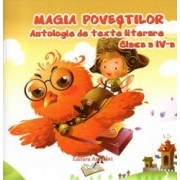 Magia povestilor - Antologie de texte literare clasa a IV-a