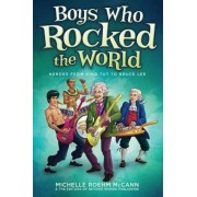 Boys Who Rocked the World: Heroes from King Tut to Bruce Lee, Paperback
