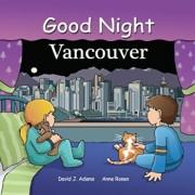 Good Night Vancouver, Hardcover/David J. Adams